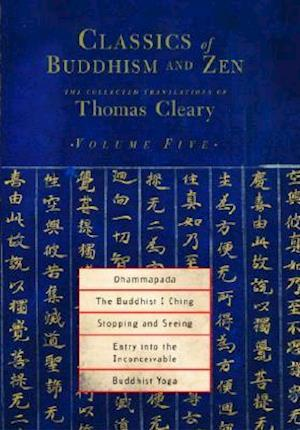 Classics of Buddhism and Zen, Volume Five