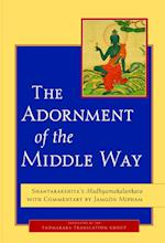 The Adornment of the Middle Way af Shantarakshita