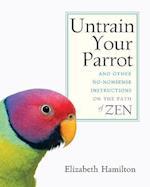 Untrain Your Parrot af Elizabeth Hamilton