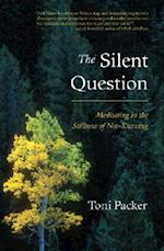 The Silent Question af Toni Packer