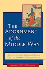 The Adornment of the Middle Way af Shantarakshita
