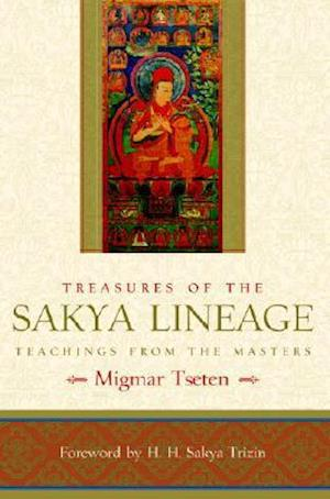 Treasures of the Sakya Lineage : Teachings from the Masters