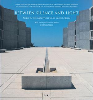 Bog, paperback Between Silence And Light af John Lobell, Louis I Kahn