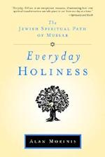 Everyday Holiness af Alan Morinis