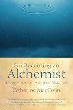 On Becoming an Alchemist af Catherine MacCoun