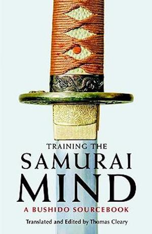 Bog, paperback Training The Samurai Mind af Thomas Cleary