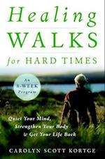 Healing Walks for Hard Times af Carolyn Scott Kortge
