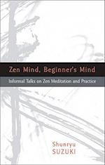 Zen Mind Beginner's Mind af David Chadwick, Huston Smith, Shunryu Suzuki