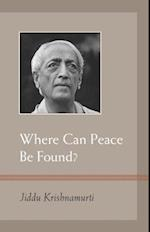 Where Can Peace be Found? af J. Krishnamurti