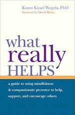What Really Helps af Karen Kissel Wegela