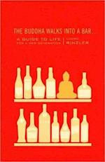 The Buddha Walks Into A Bar . . . af Lodro Rinzler