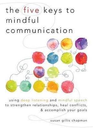 Bog, paperback The Five Keys to Mindful Communication af Susan Gillis Chapman