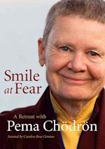 Smile at Fear af Pema Chodron, Carolyn Rose Gimian