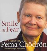 Smile at Fear af Carolyn Rose Gimian, Pema Chodron