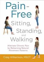 Pain-Free Sitting, Standing, and Walking af Craig Williamson