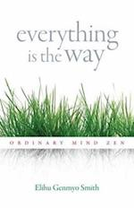 Everything Is the Way