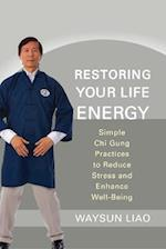 Restoring Your Life Energy af Waysun Liao