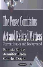The Posse Comitatus ACT and Related Matters af Bonnie Baker