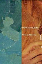 Two Friends af Marina Harss, Thomas Erling Peterson, Alberto Moravia