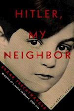 Hitler, My Neighbor