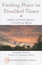 Finding Peace in Troubled Times (The Gethsemani Encounters)