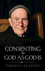 Consenting to God as God is