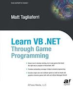 Learn VB .Net Through Game Programming (The Expert's Voice)