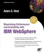 Maximizing Performance and Scalability with IBM Websphere (The Expert's Voice)