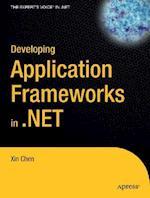 Developing Application Frameworks in .Net (Expert's Voice in .net)