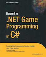 Beginning .Net Game Programming in C# (Books for Professionals by Professionals the Experts Voice)