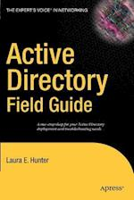 Active Directory Field Guide (The Expert's Voice)