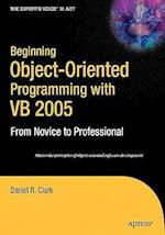 Beginning Object-Oriented Programming with VB 2005 (Beginning: From Novice to Professional)