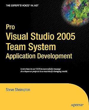 Pro Visual Studio 2005 Team System Application Development