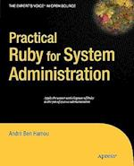 Practical Ruby for System Administration (The Expert's Voice In Open Source)