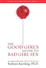 The Good Girl's Guide to Bad Girl Sex af Barbara Keesling