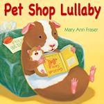 Pet Shop Lullaby af Mary Ann Fraser