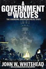 A Government of Wolves af John W. Whitehead