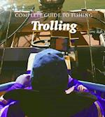 Trolling (Complete Guide to Fishing)
