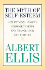 The Myth of Self-esteem af Albert Ellis