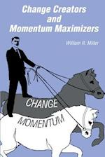 Change Creators and Momentum Maximizers af William R. Miller