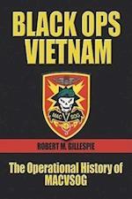 Black Ops, Vietnam The Operational History of MACVSOG
