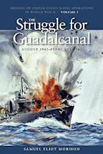 The Struggle for Guadalcanal, August 1942-February 1943 (History of the United States Naval Operations in World War II, nr. 5)