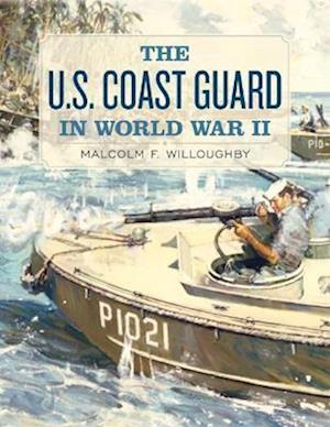 The U.S. Coast Guard in World War II