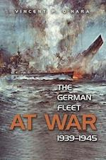 The German Fleet at War, 1939-1945 af Vincent P. O'Hara