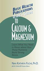User's Guide to Calcium & Magnesium (Users Guides Basic Health)