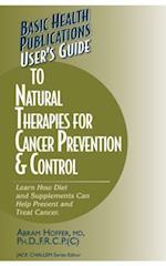 User's Guide to Natural Therapies for Cancer Prevention and Control (Users Guides Basic Health)