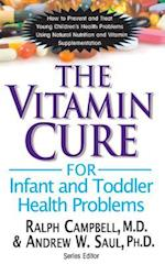 Vitamin Cure for Infant and Toddler Health Problems