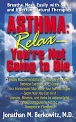 Asthma: Relax, You're Not Going to Die