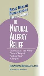User's Guide to Natural Allergy Relief (Basic Health Publications User's Guide)