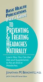 User's Guide to Preventing & Treating Headaches Naturally (Basic Health Publications User's Guide)